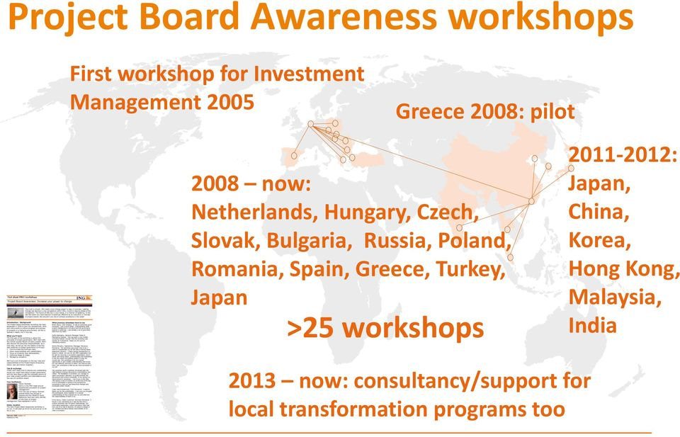 Romania, Spain, Greece, Turkey, Japan >25 workshops 2013 now: consultancy/support for