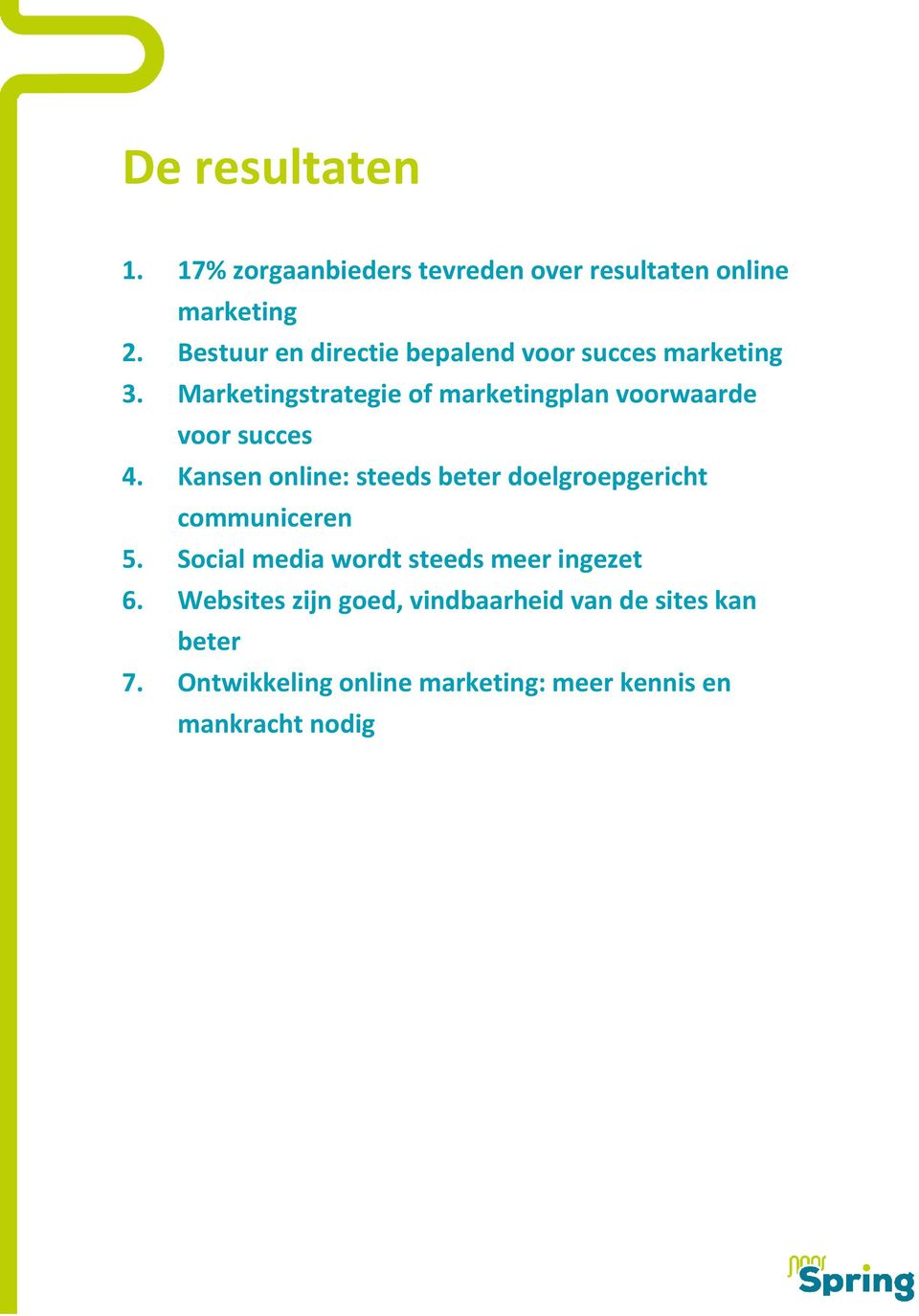 Marketingstrategie of marketingplan voorwaarde voor succes 4.