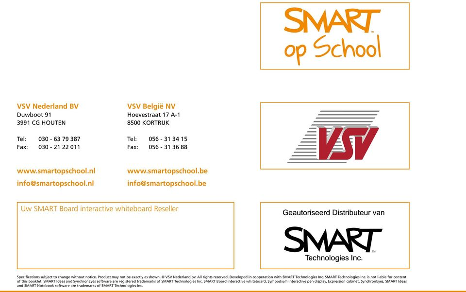 VSV Nederland bv. All rights reserved. Developed in cooperation with SMART Technologies Inc. SMART Technologies Inc. is not liable for content of this booklet.
