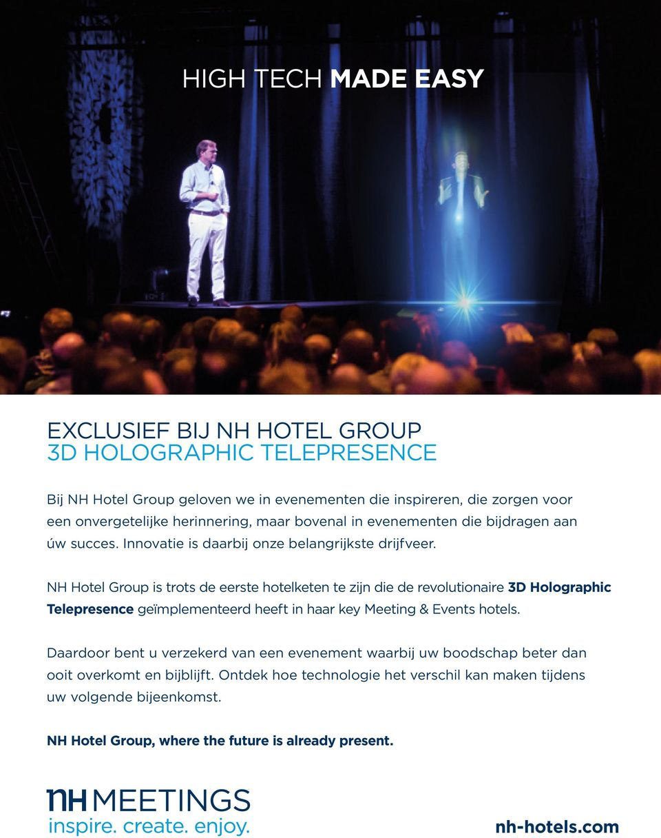 NH Hotel Group is trots de eerste hotelketen te zijn die de revolutionaire 3D Holographic Telepresence geïmplementeerd heeft in haar key Meeting & Events hotels.