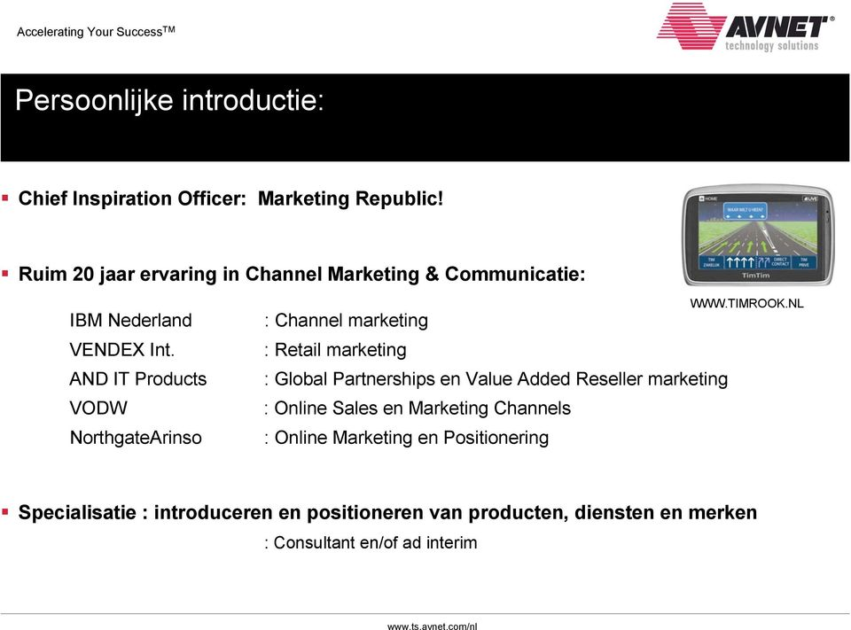 AND IT Products VODW NorthgateArinso : Channel marketing : Retail marketing : Global Partnerships en Value Added Reseller