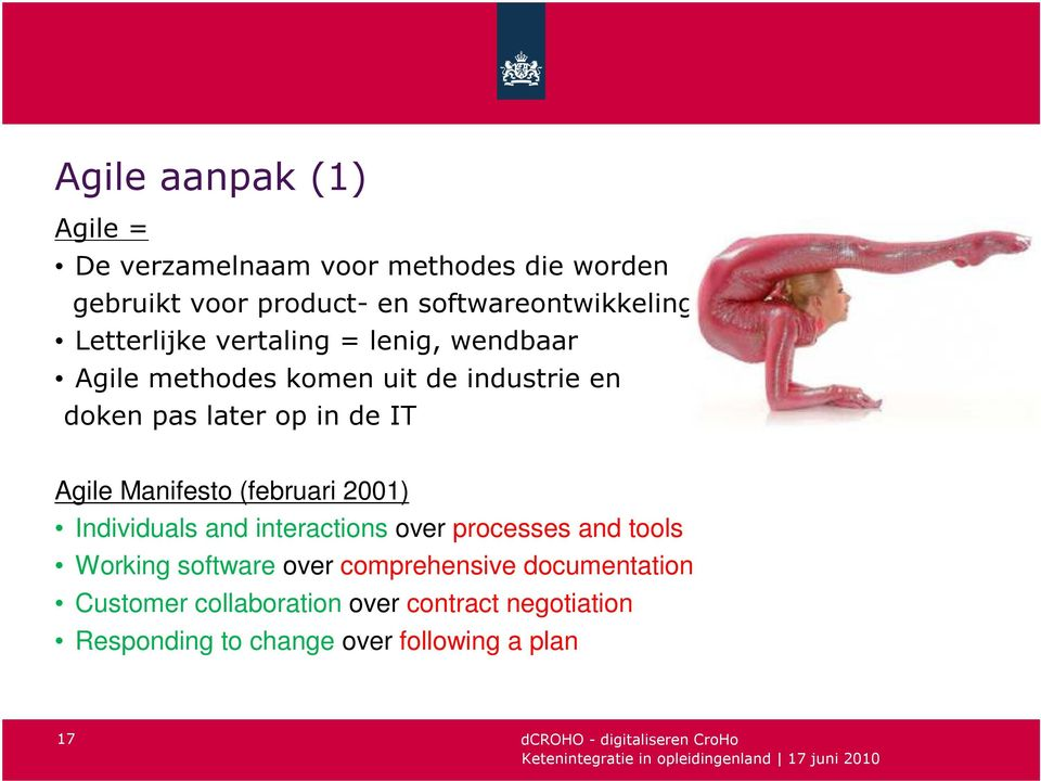 Agile Manifesto (februari 2001) Individuals and interactions over processes and tools Working software over