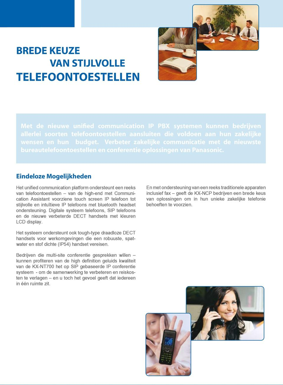 Eindeloze Mogelijkheden Het unified communication platform ondersteunt een reeks van telefoontoestellen van de high-end met Communication Assistant voorziene touch screen IP telefoon tot stijlvolle