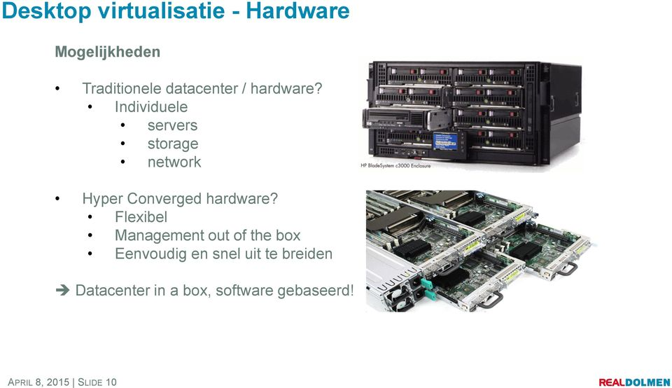Individuele servers storage network Hyper Converged hardware?