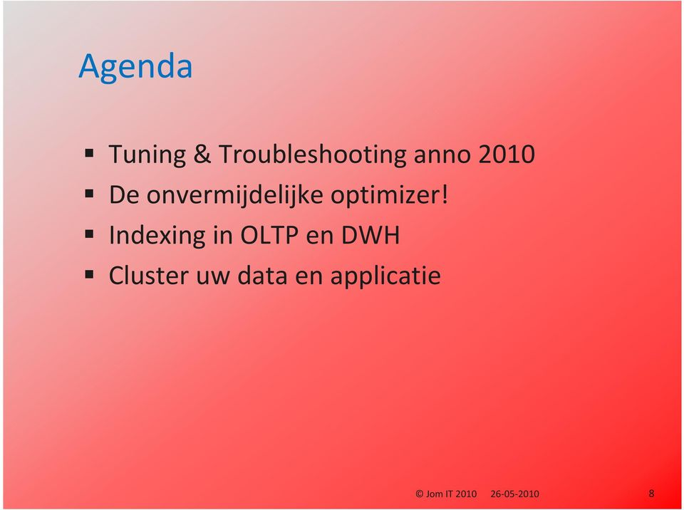 Indexing in OLTP en DWH Cluster uw