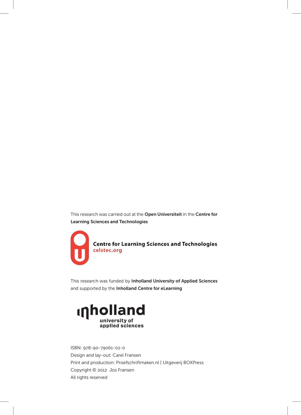 the Inholland Centre for elearning ISBN: 978-90-79061-02-0 Design and lay-out: Carel Fransen Print