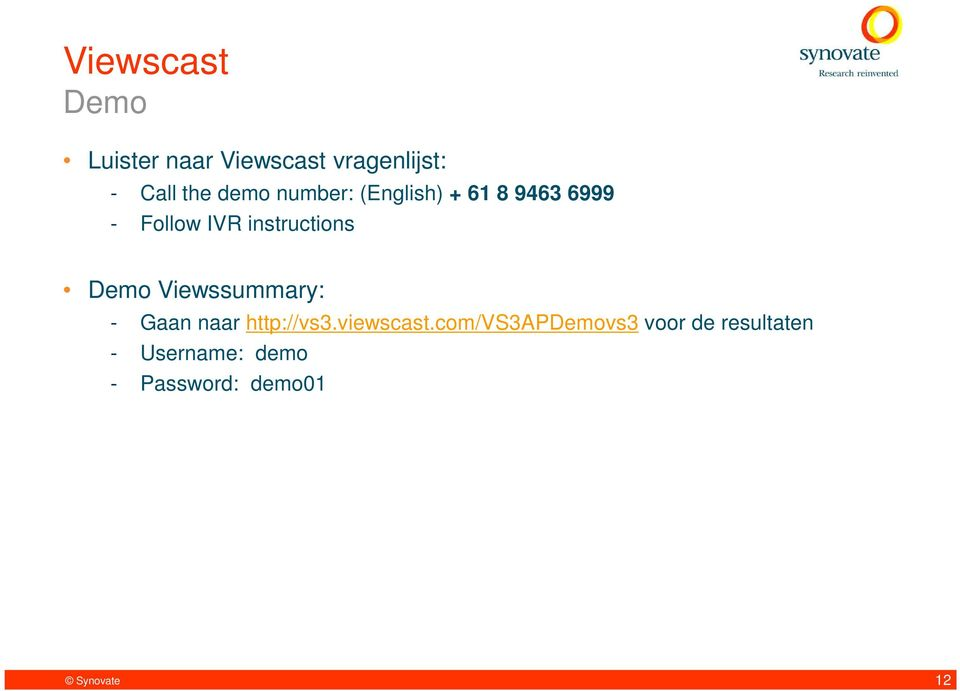 Demo Viewssummary: - Gaan naar http://vs3.viewscast.