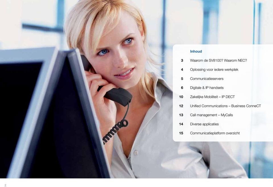 IP handsets 10 Zakelijke Mobiliteit IP DECT 12 Unified Communications