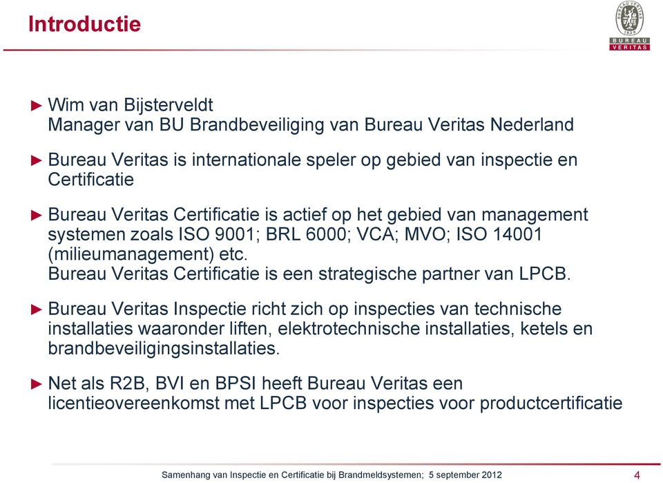 Bureau Veritas Certificatie is een strategische partner van LPCB.