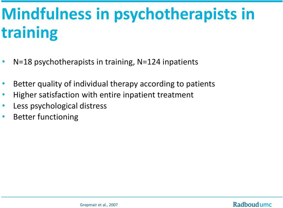 according to patients Higher satisfaction with entire inpatient