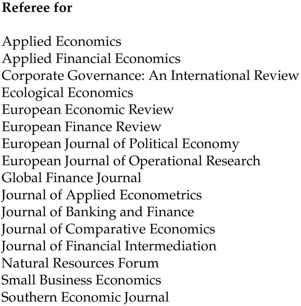 Operational Research Global Finance Journal Journal of Applied Econometrics Journal of Banking and Finance Journal of