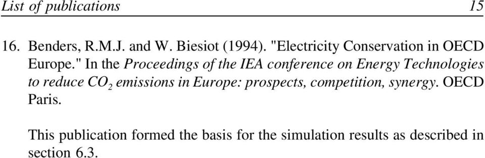 """ In the Proceedings of the IEA conference on Energy Technologies to reduce CO 2"