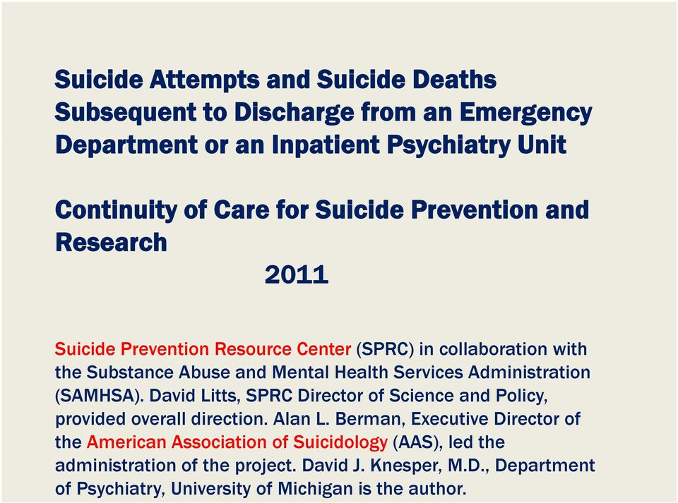 Administration (SAMHSA). David Litts, SPRC Director of Science and Policy, provided overall direction. Alan L.