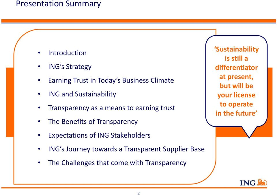 ING Stakeholders ING s Journey towards a Transparent Supplier Base The Challenges that come with