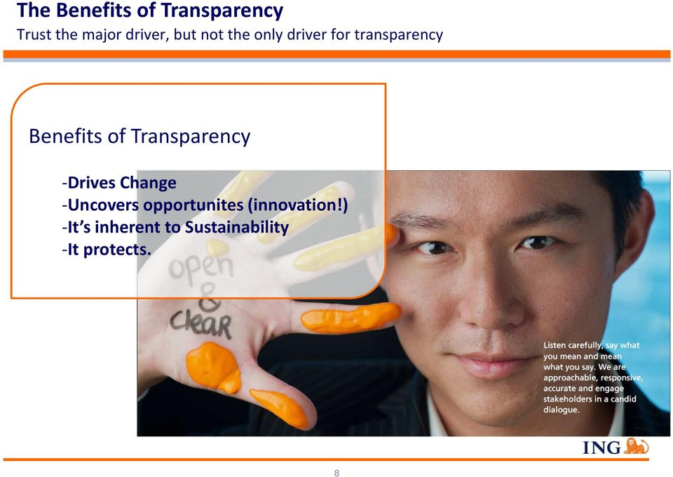 Transparency -Drives Change -Uncovers