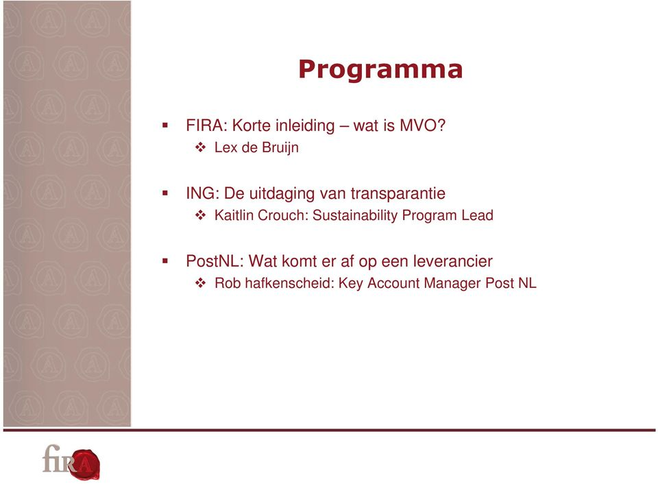 Kaitlin Crouch: Sustainability Program Lead PostNL: Wat