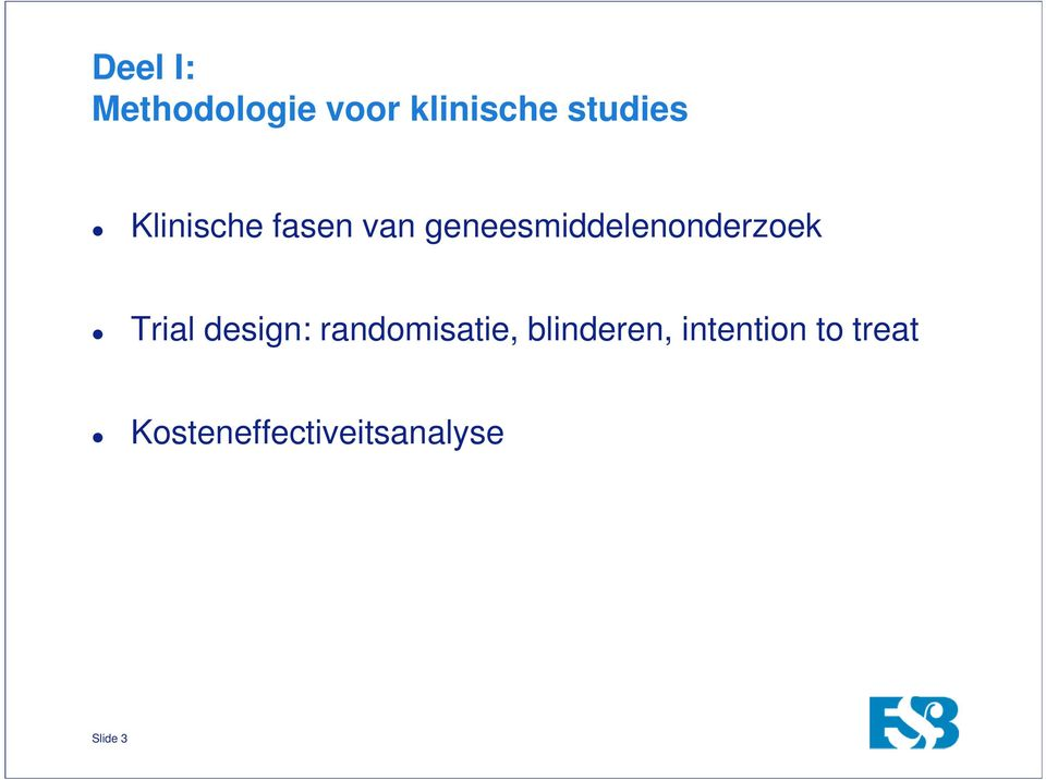 Trial design: randomisatie, blinderen,