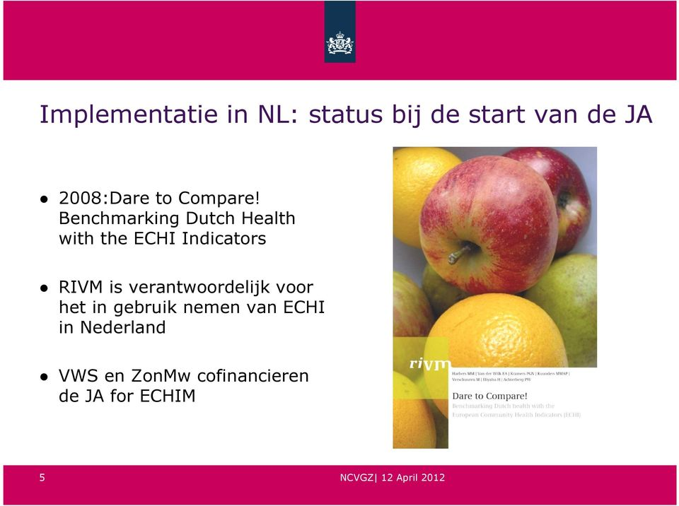Benchmarking Dutch Health with the ECHI Indicators RIVM is