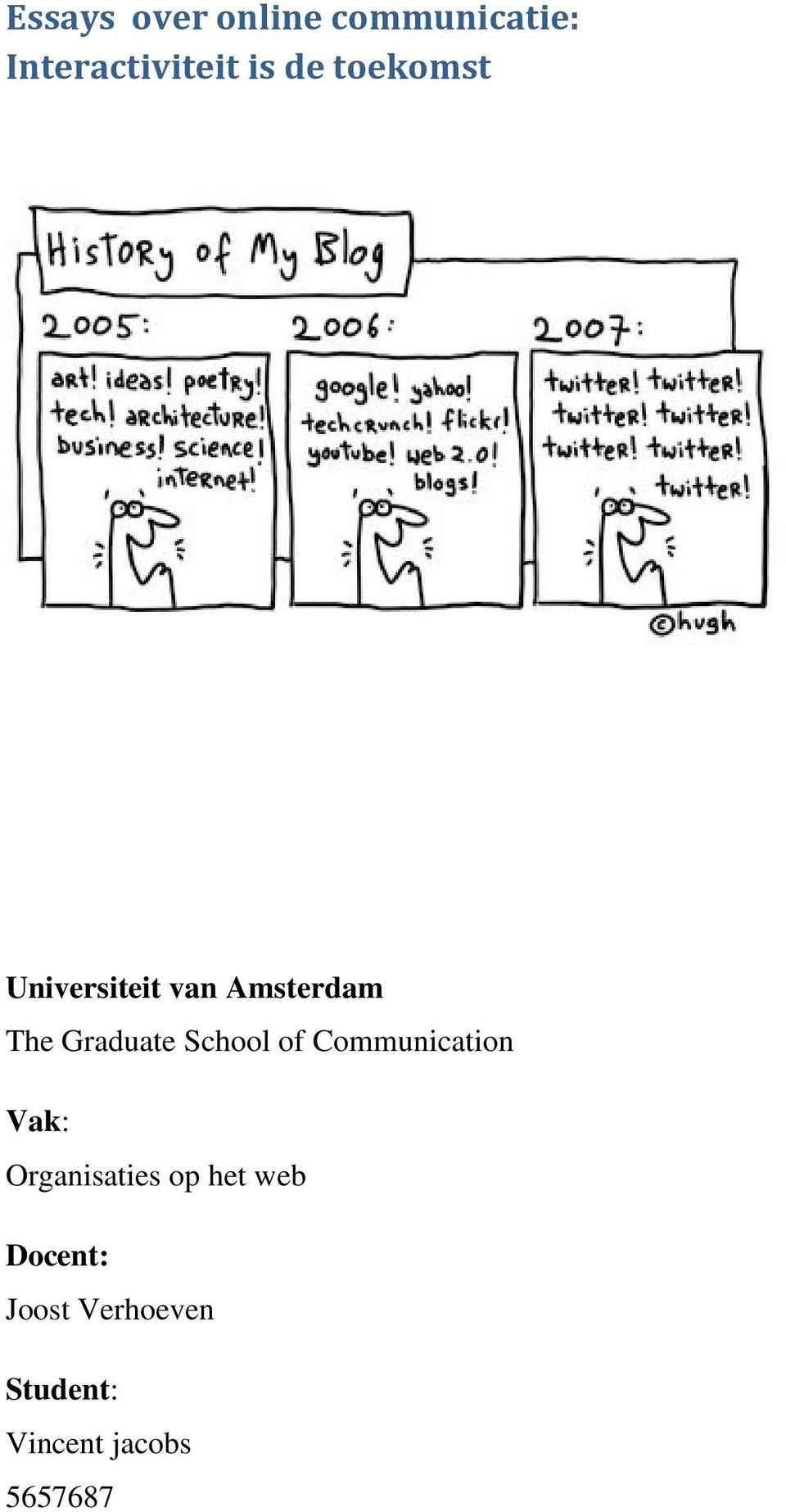 School of Communication Vak: Organisaties op het web