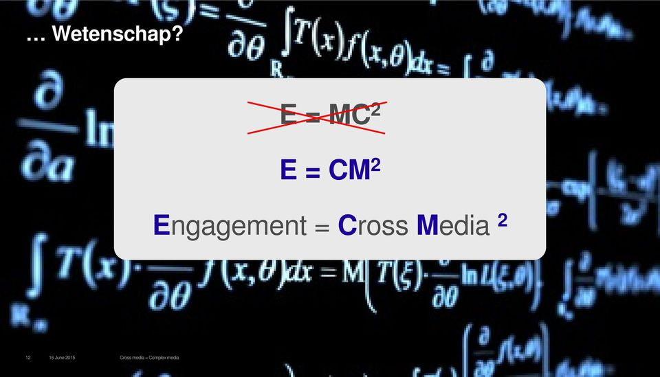 Engagement = Cross Media