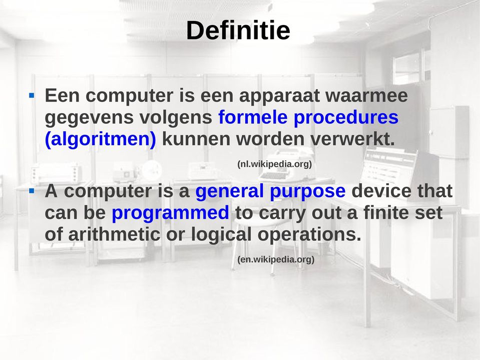 org) A computer is a general purpose device that can be programmed to