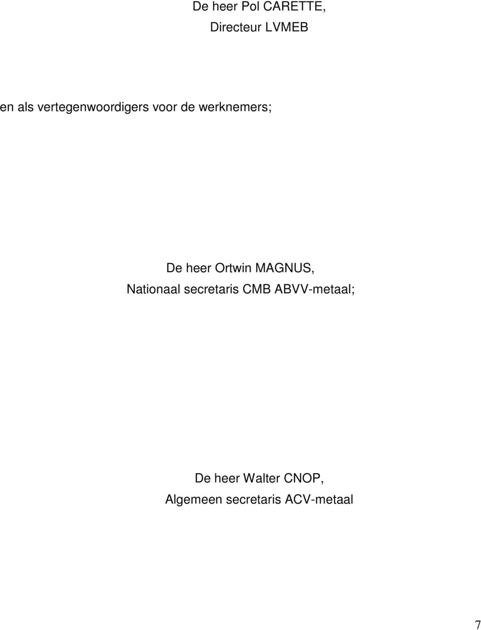 Ortwin MAGNUS, Nationaal secretaris CMB