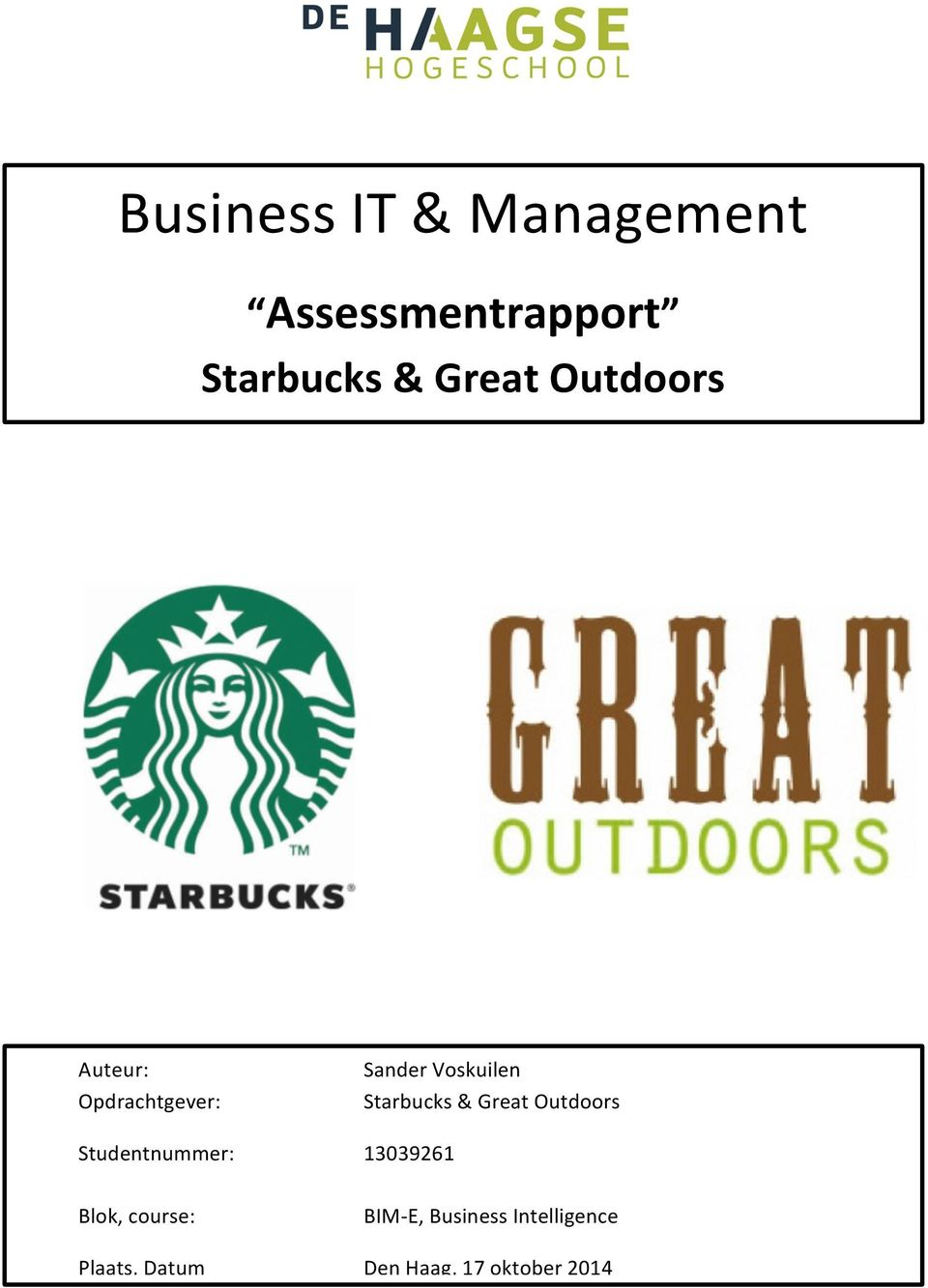 Voskuilen Starbucks & Great Outdoors 13039261 Blok, course:
