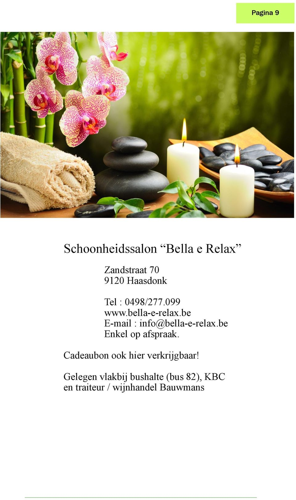be E-mail : info@bella-e-relax.be Enkel op afspraak.
