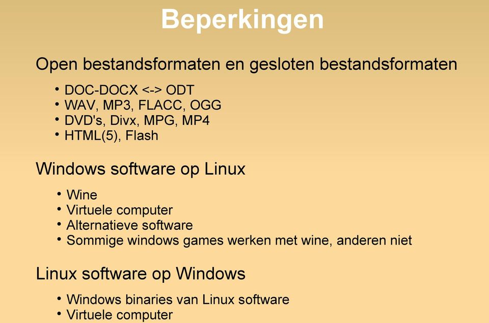 Virtuele computer Alternatieve software Sommige windows games werken met wine,
