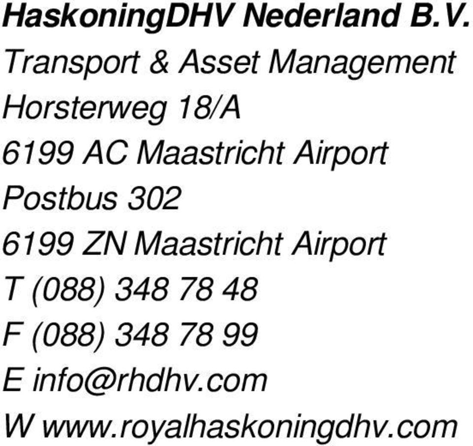 Maastricht Airport T (088) 348 78 48 F (088)