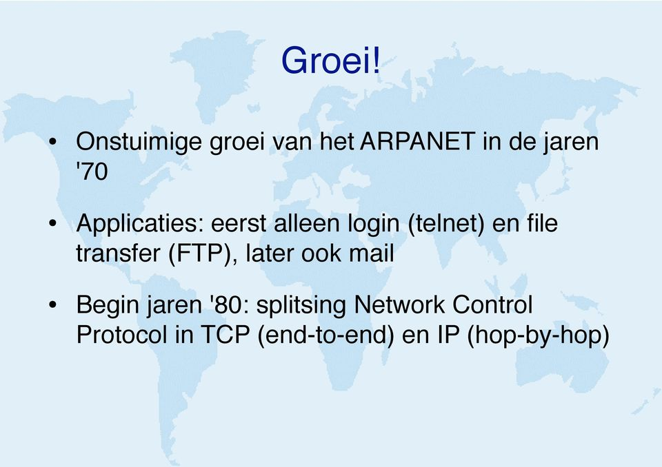 Applicaties: eerst alleen login (telnet) en file