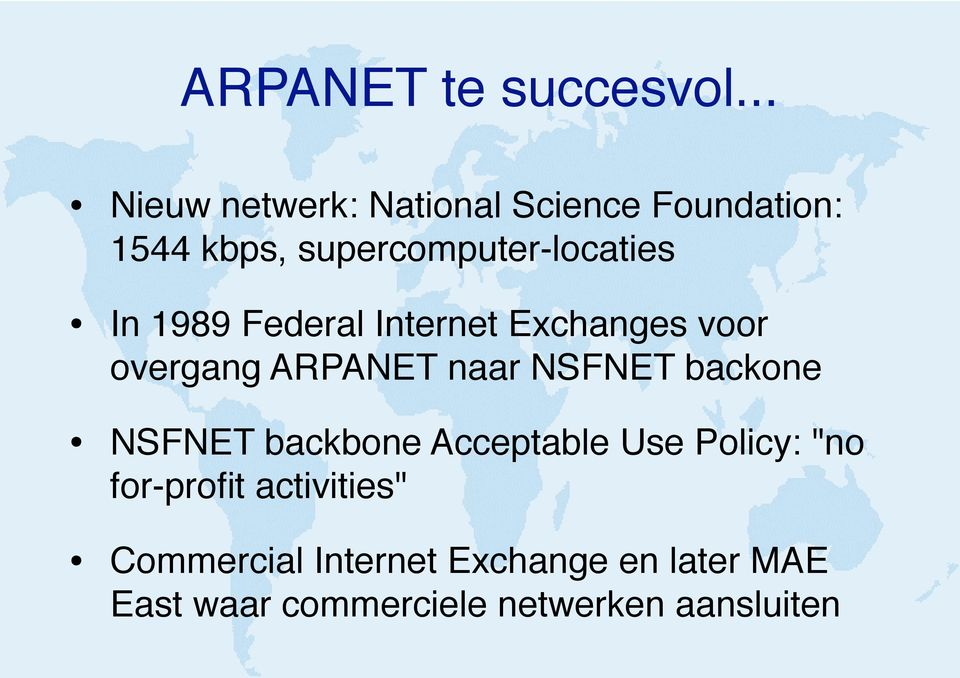 In 1989 Federal Internet Exchanges voor overgang ARPANET naar NSFNET backone