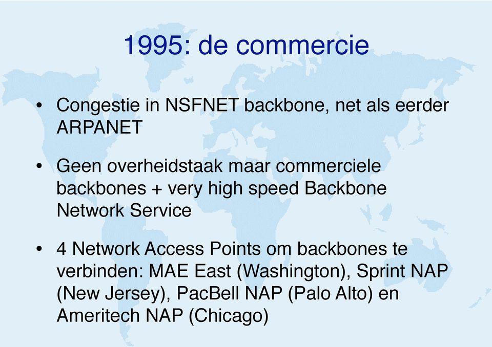 Service 4 Network Access Points om backbones te verbinden: MAE East