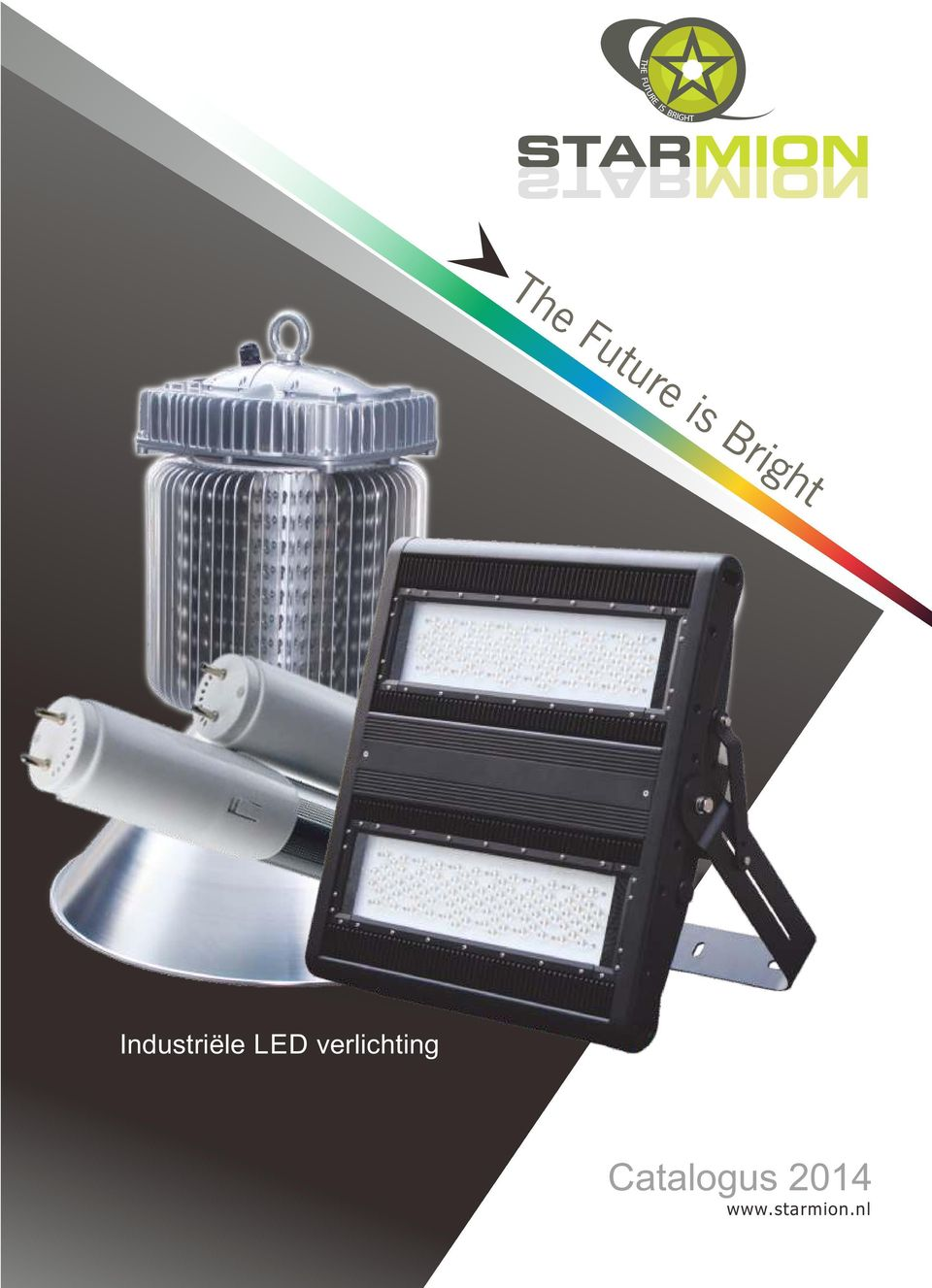 The Future is Bright. Catalogus Industriële LED verlichting. - PDF
