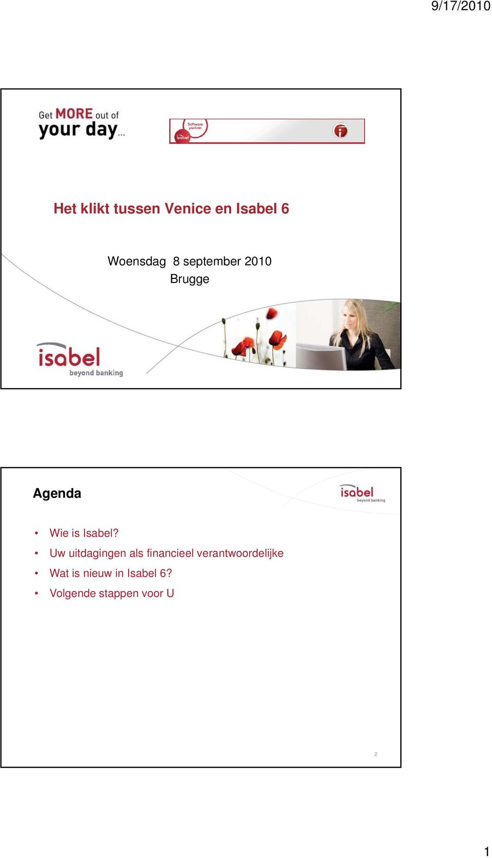 ZOOMIT is a registered trademark by Isabel NV/SA Agenda Wie is Isabel?