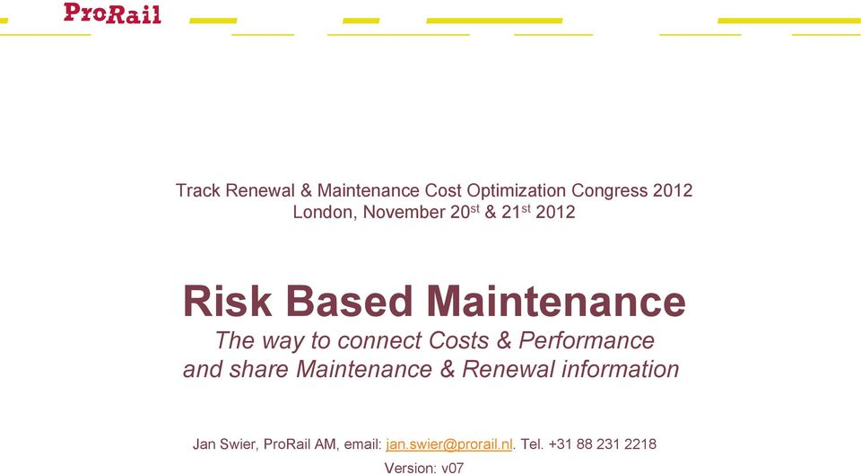 Performance and share Maintenance & Renewal information Jan Swier, ProRail AM,