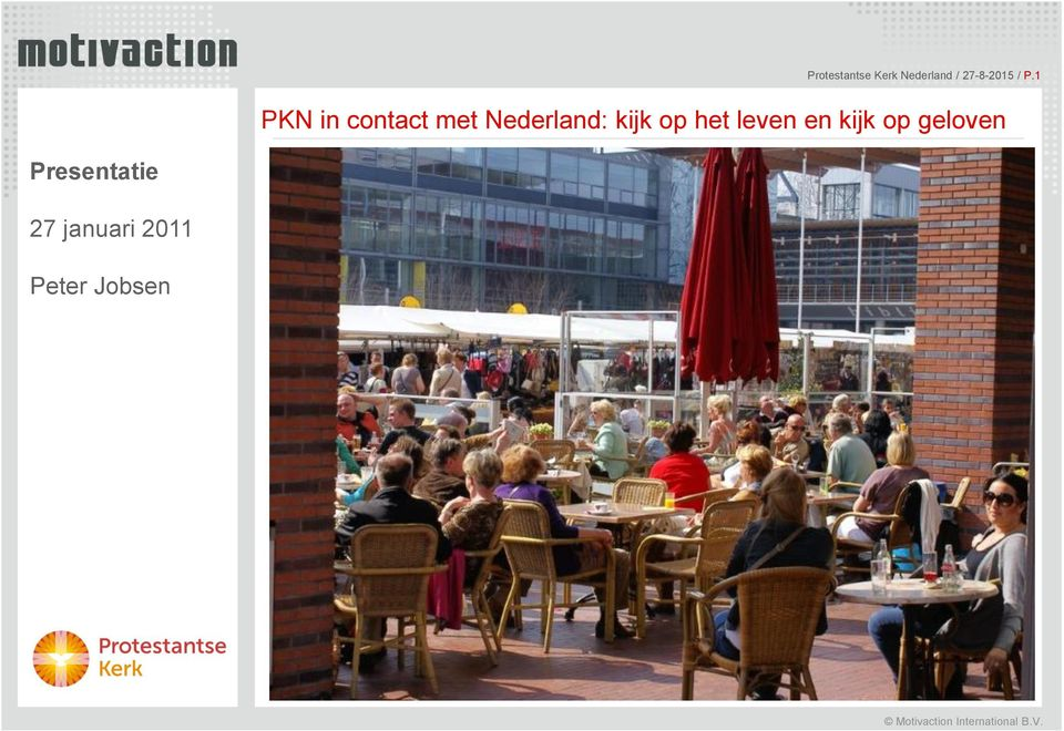 1 PKN in contact met Nederland: kijk