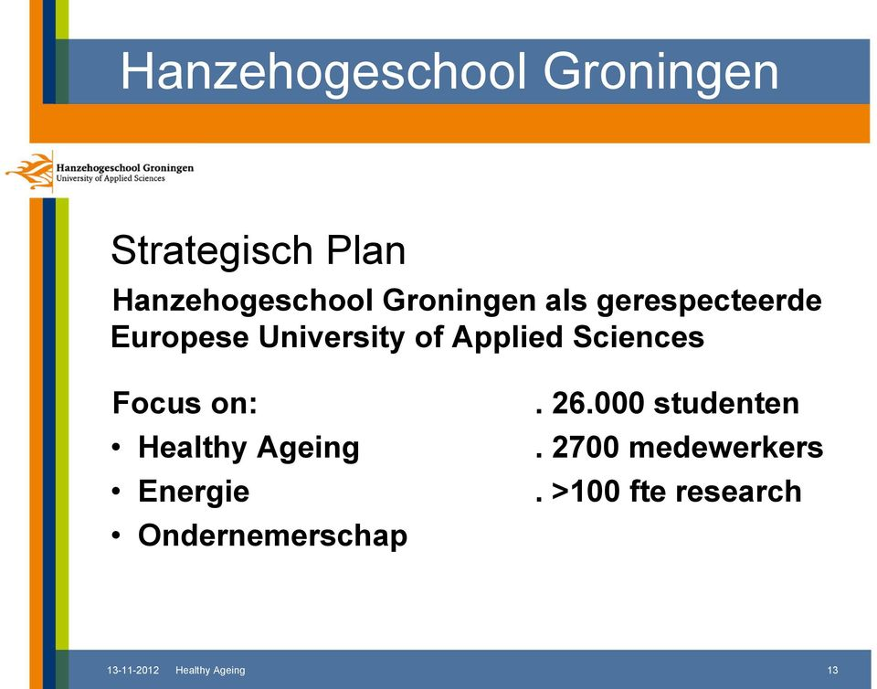 Sciences Focus on: Healthy Ageing Energie Ondernemerschap. 26.