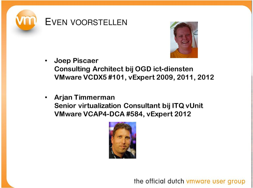 2011, 2012 Arjan Timmerman Senior virtualization