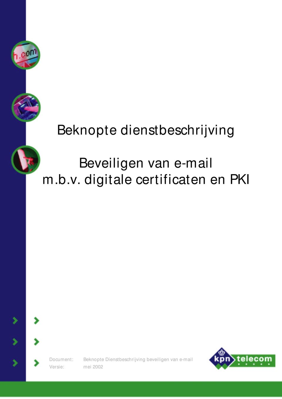 en PKI Document: Versie: mei 2002