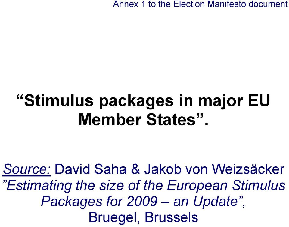 Source: David Saha & Jakob von Weizsäcker Estimating