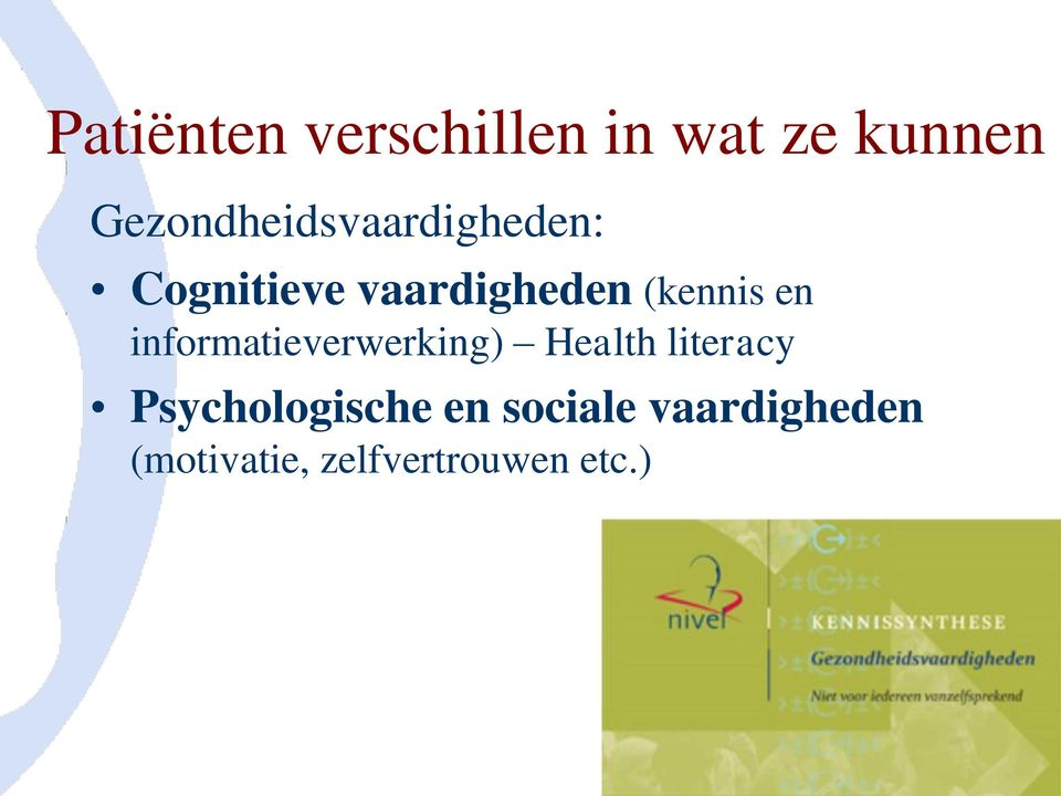 (kennis en informatieverwerking) Health literacy