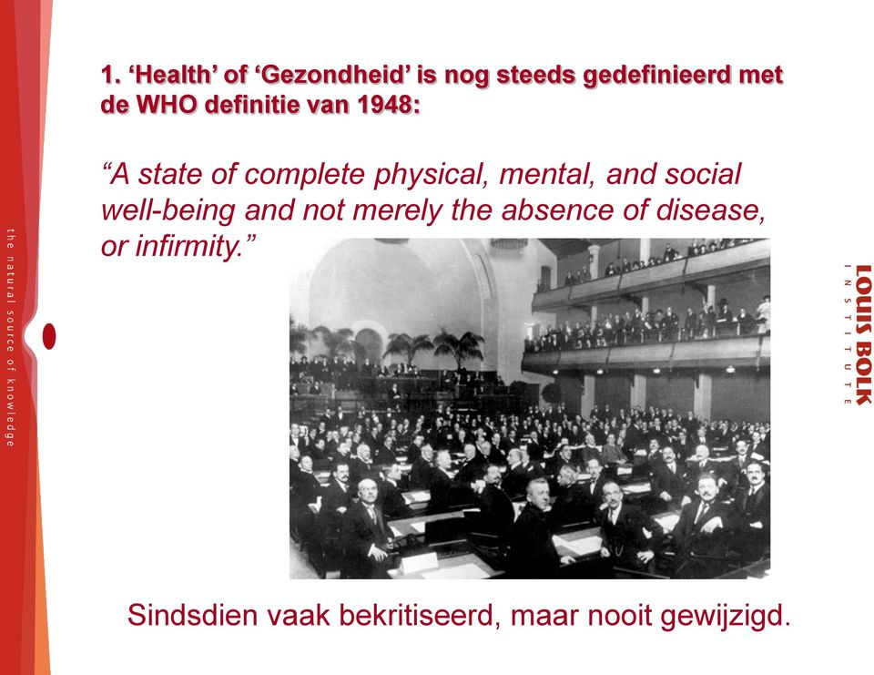 social well-being and not merely the absence of disease, or