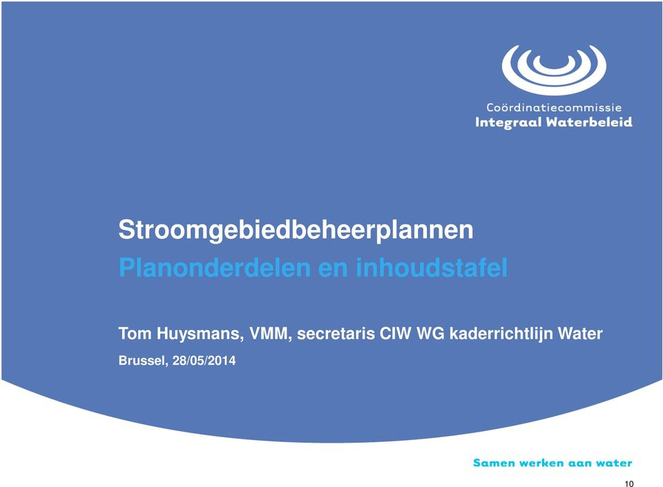 Huysmans, VMM, secretaris CIW WG