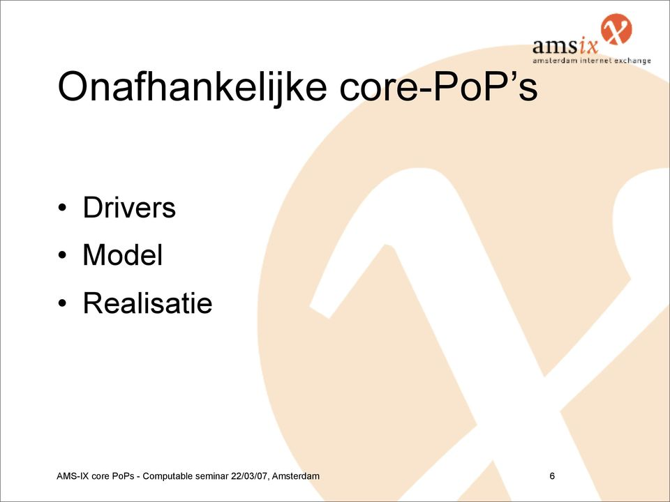 AMS-IX core PoPs -