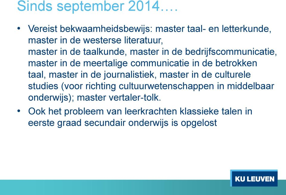 master in de bedrijfscommunicatie, master in de meertalige communicatie in de betrokken taal, master in de