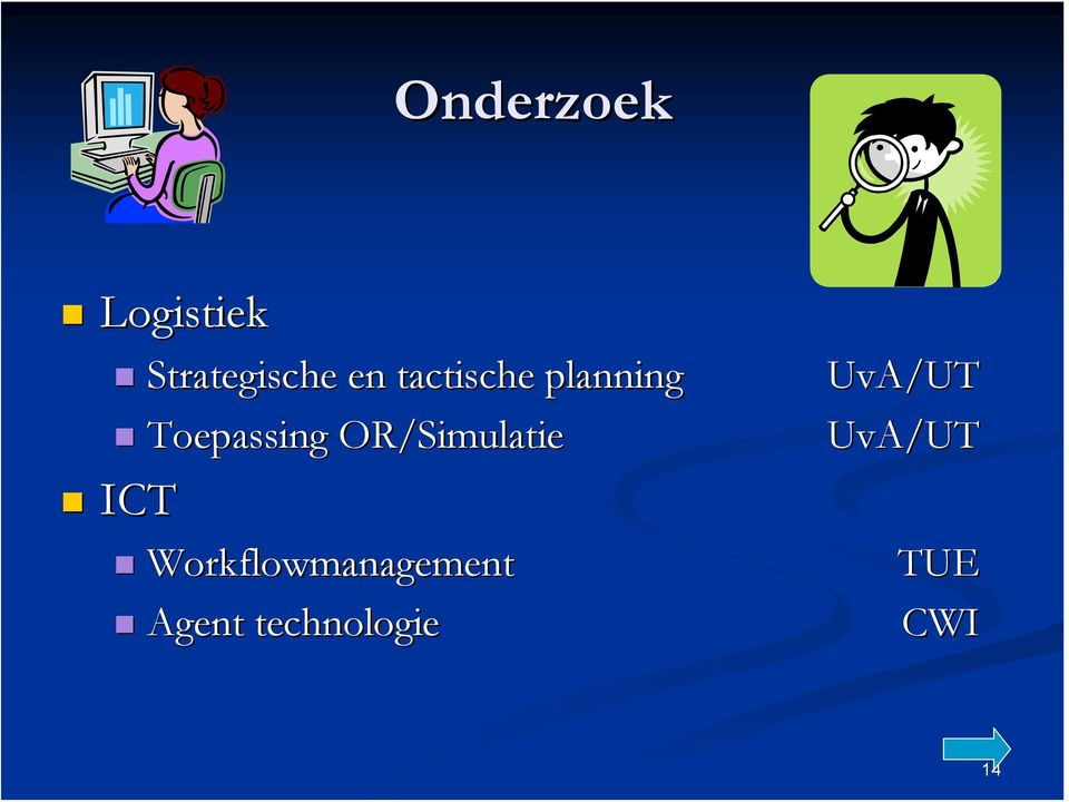 OR/Simulatie ICT Workflowmanagement