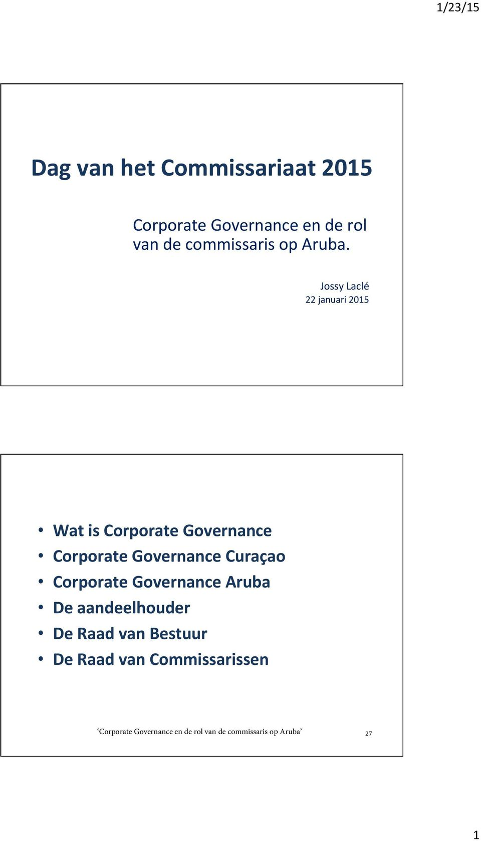 Jossy Laclé 22 januari 2015 Wat is Corporate Governance