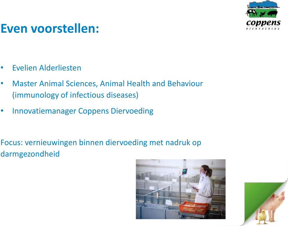infectious diseases) Innovatiemanager Coppens Diervoeding