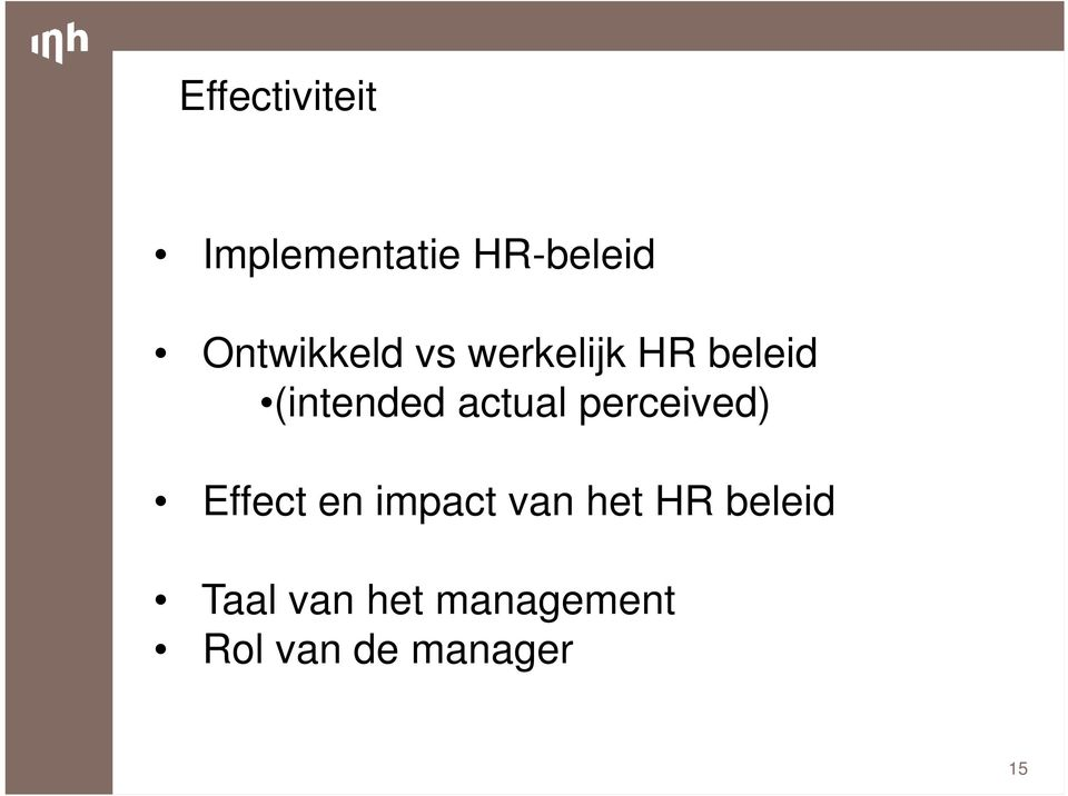 actual perceived) Effect en impact van het
